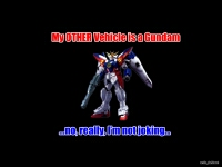 Gundam Wing - 'my other vehicle...'